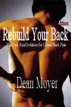 Rebuild Your Back, How to Turn Back the Clock on Lower Back Pain