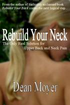 Rebuild Your Neck, The Only Real Solution for Upper Back and Neck Pain